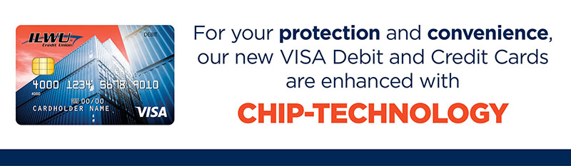 For your protection our new VISA debit cards are enhanced with Chip-Technology