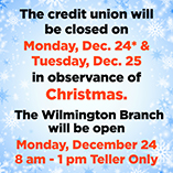 The Credit Union will be closed Monday, December 24 and Tuesday, December 25, for Christmas.