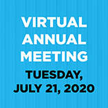 Virtual Annual Meeting will be held on Tuesday July 21, 2020 at 5:00pm.