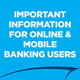 Important notice to online and mobile banking users.