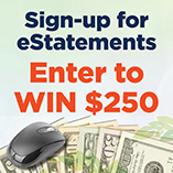 Sign up for eStatements and enter to win $250