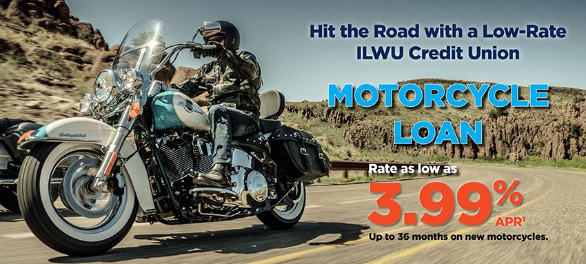Hit the road with a low-rate ILWU Credit Union Motorcycle Loan.