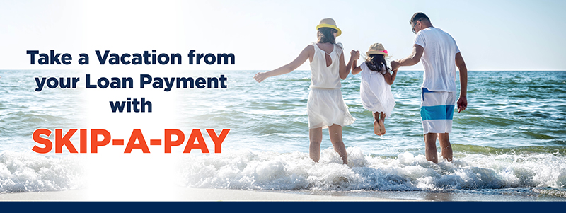 Take a Vacation from your Loan Payment with Skip-A-Pay